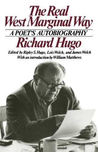 Book cover from The Real West Marginal Way: A Poets Autobiography by Richard Hugo