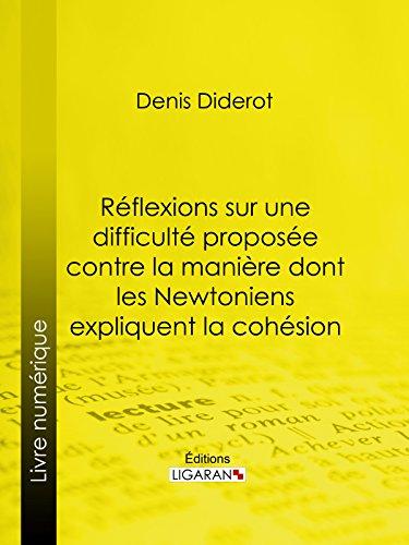Réflexions sur une difficulté proposée contre la manière dont les Newtoniens expliquent la cohésion (French Edition)