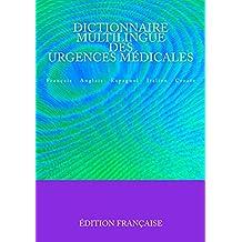 Dictionnaire Multilingue des Urgences Médicales: Français Anglais Espagnol Italien Croate (French Edition)
