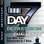 7-Day Depression Challenge: Deal with Your Depression in 7 Days |  Challenge Self