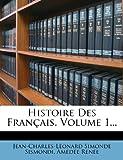 Histoire des Français, Volume 1..., Jean-Charles-Leonard Simonde Sismondi and Amédée Renée, 1273810007
