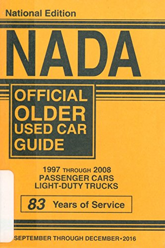 Nada Official Older Used Car Guide   1997 Through 2008 Passenger Cars And Light Duty Trucks   National Edition   September Through December   2016