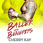 Baller with Benefits | Cherry Kay
