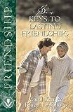 Six Keys to Lasting Friendships, Carol J. Kent and Karen Lee-Thorp, 1576831329