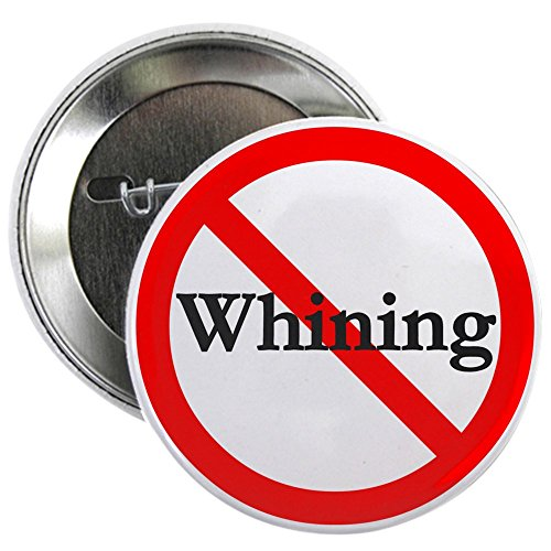 "CafePress No Whining 2.25"" Button"