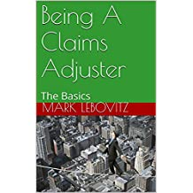 Being A Claims Adjuster: The Basics