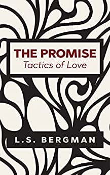 The Promise: Tactics of Love (Love Chances Book 3) by [Bergman, L.S.]