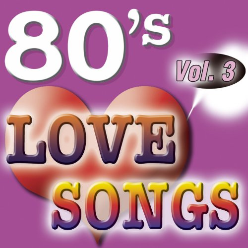 80'S Love Songs Vol.3