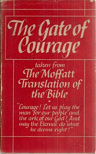 The Gate of Courage. Taken from the Moffat translation of the Bible