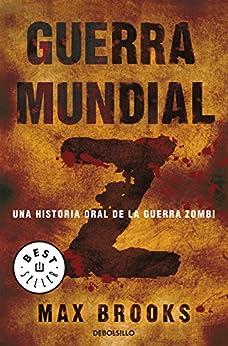 Guerra mundial Z: Una historia oral de la guerra Zombi de [Brooks, Max]