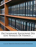 Dictionnaire Raissonne des Lois Penales de France, Claude Sebastien Bourguignon-Dumolard, 1146941978