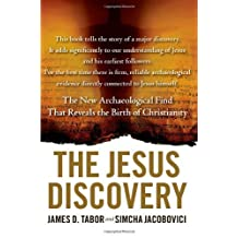 The Jesus Discovery: The Resurrection Tomb that Reveals the Birth of Christianity: Written by Simcha Jacobovici, 2012 Edition, Publisher: Simon & Schuster [Hardcover]