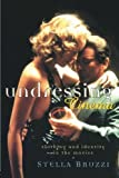 Undressing Cinema: Clothing and identity in the movies: Clothes, Identities, Films