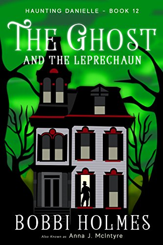 The Ghost and the Leprechaun (Haunting Danielle Book ()