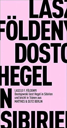Dostojewskij Liest In Sibirien Hegel Und Bricht In Tränen Aus