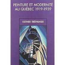PEINTURE ET MODERNITÉ AU QUÉBEC 1919-1939