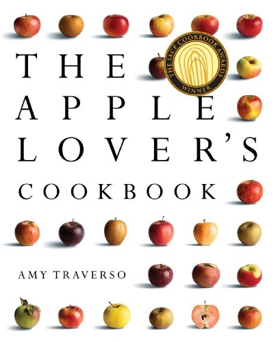The Apple Lover's Cookbook by [Traverso, Amy]