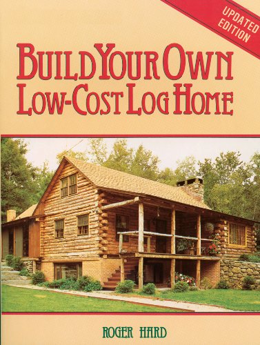 Build Your Own Low-Cost Log Home (Garden Way Publishing Classic) (Building Log Cabins)