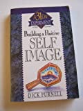 Building a Positive Self-Image, Dick Purnell, 0840769482