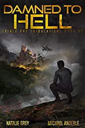 Damned To Hell: A Kurtherian Gambit Series (Trials And Tribulations Book 2)