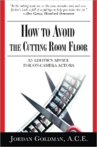Gratis ebook pdf download til android How to Avoid the Cutting Room Floor: An editor's advice for on-camera actors 1512334855 ePub