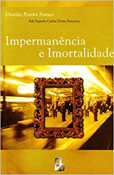 Impermanência e Imortalidade (Portuguese Edition)