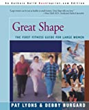 Great Shape: The First Fitness Guide For Large Women