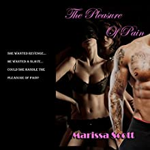 The Pleasure of Pain Audiobook by Marissa Scott Narrated by Lilah James
