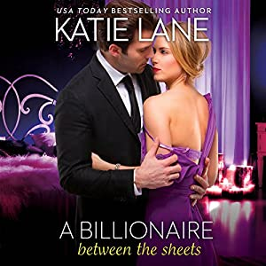A Billionaire Between the Sheets Audiobook