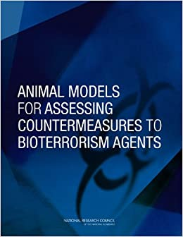 Animal Models for Assessing Countermeasures to Bioterrorism Agents