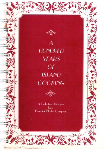 A hundred years of island cooking: Recipes