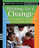 img - for Writing for a Change: Boosting Literacy and Learning Through Social Action book / textbook / text book