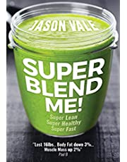 Super Blend Me!: Super Lean! Super Healthy! Super Fast!