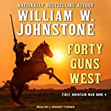 Forty Guns West: First Mountain Man, Book 4