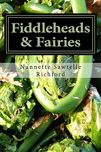 Fiddleheads & Fairies by Nannette Richford
