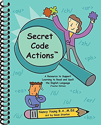 Secret Code Actions! A Resource to Support Learning to Read and Spell the English Language (Teacher (Language Of Spells)