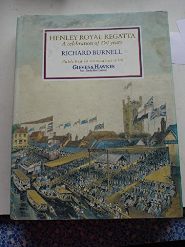 Regatta Henley (Henley Royal Regatta: A Celebration of 150 Years)
