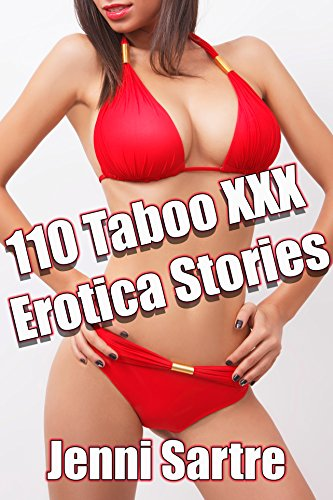 110 Taboo XXX Erotica Stories