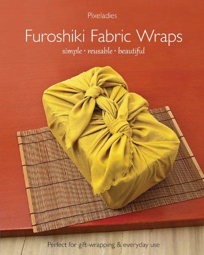 Reusable Manual - Furoshiki Fabric Wraps: Simple • Reusable • Beautiful