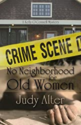 No Neighborhood for Old Women (A Kelly O'Connell Mystery Book 2)