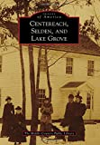 Centereach, Selden, and Lake Grove (Images of America)
