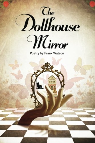 The Dollhouse Mirror: Poetry by Frank - Plum Mirror