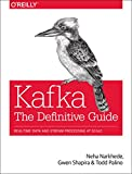 Kafka: The Definitive Guide: Real-Time Data and Stream Processing at Scale - cover