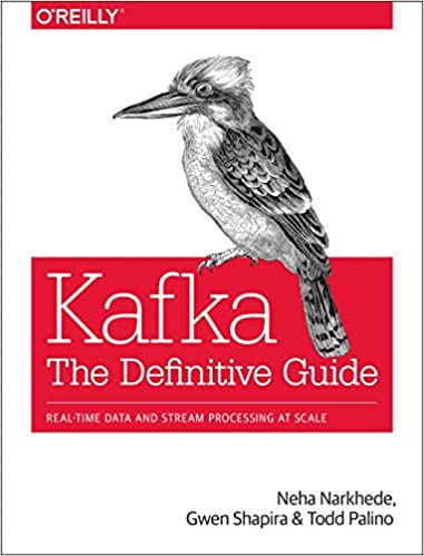 Kafka - The Definitive Guide: Amazon co uk: Neha Narkhede, Gwen