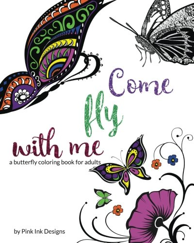 Come Fly With Me: a butterfly coloring book for adults