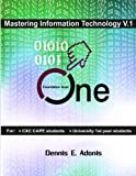 Mastering Information Technology V.1