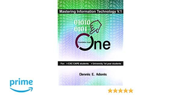 Mastering information technology for csec cape mastering mastering information technology for csec cape mastering information technology for cxc dennis e adonis 9781470026783 amazon books fandeluxe Choice Image