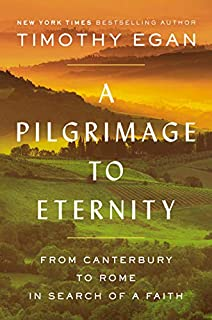 Book Cover: A Pilgrimage to Eternity: From Canterbury to Rome in Search of a Faith