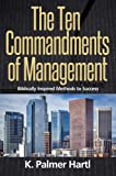 The Ten Commandments of Management, Palmer Hartl, 1940192307