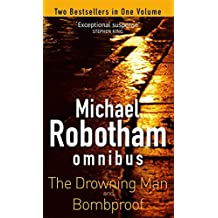 Michael Robotham Omnibus: The Drowning Man and Bombproof